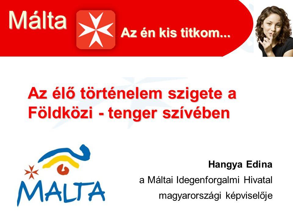 Málta Málta Az élő történelem szigete a Földközi - tenger szívében