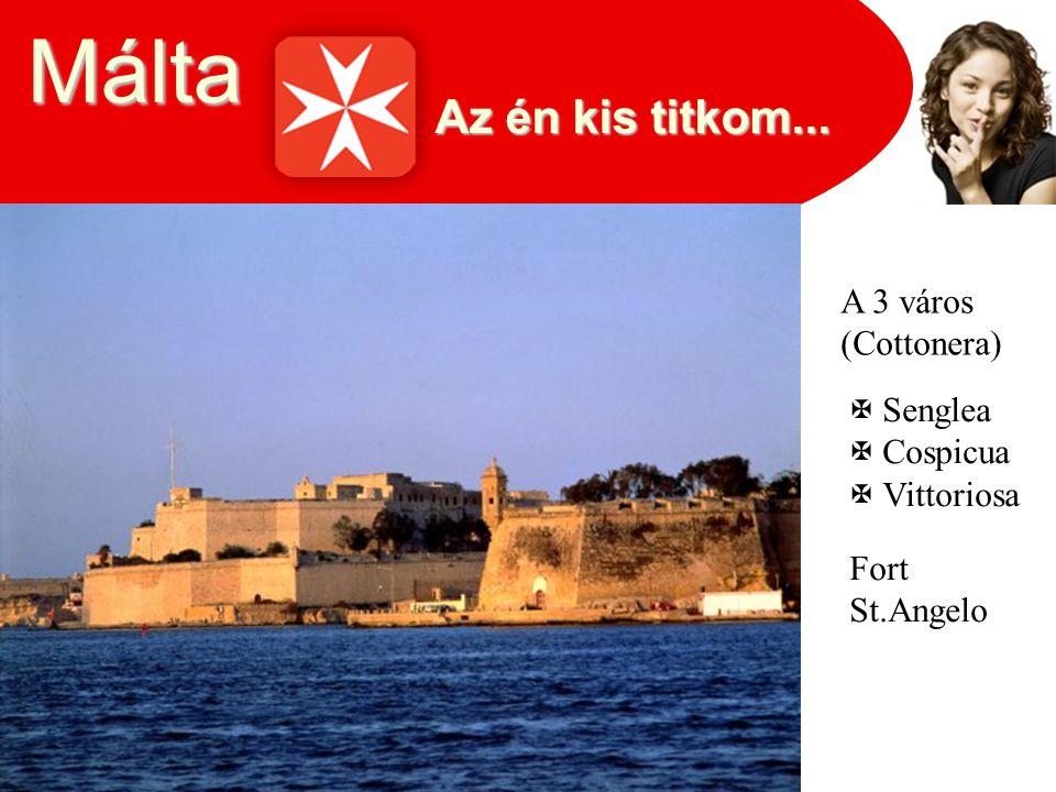 Málta Az én kis titkom... A 3 város (Cottonera)  Senglea  Cospicua