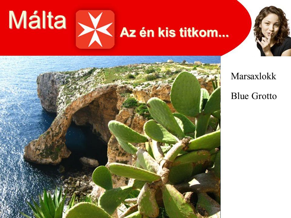 Málta Az én kis titkom... Marsaxlokk Blue Grotto