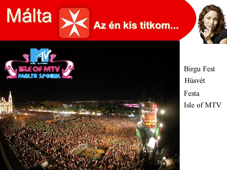Málta Az én kis titkom... Birgu Fest Húsvét Festa Isle of MTV