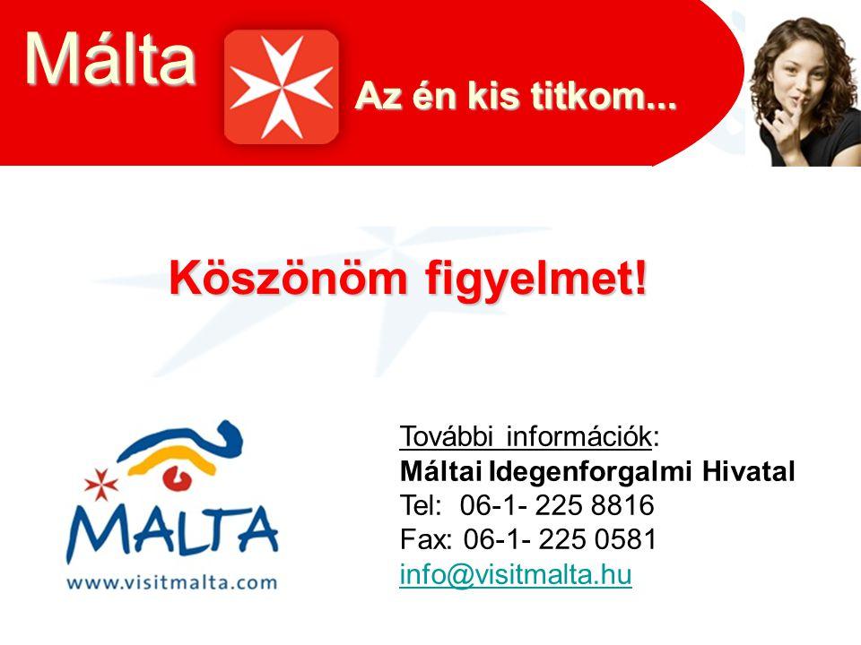 Málta Köszönöm figyelmet! Az én kis titkom... További információk: