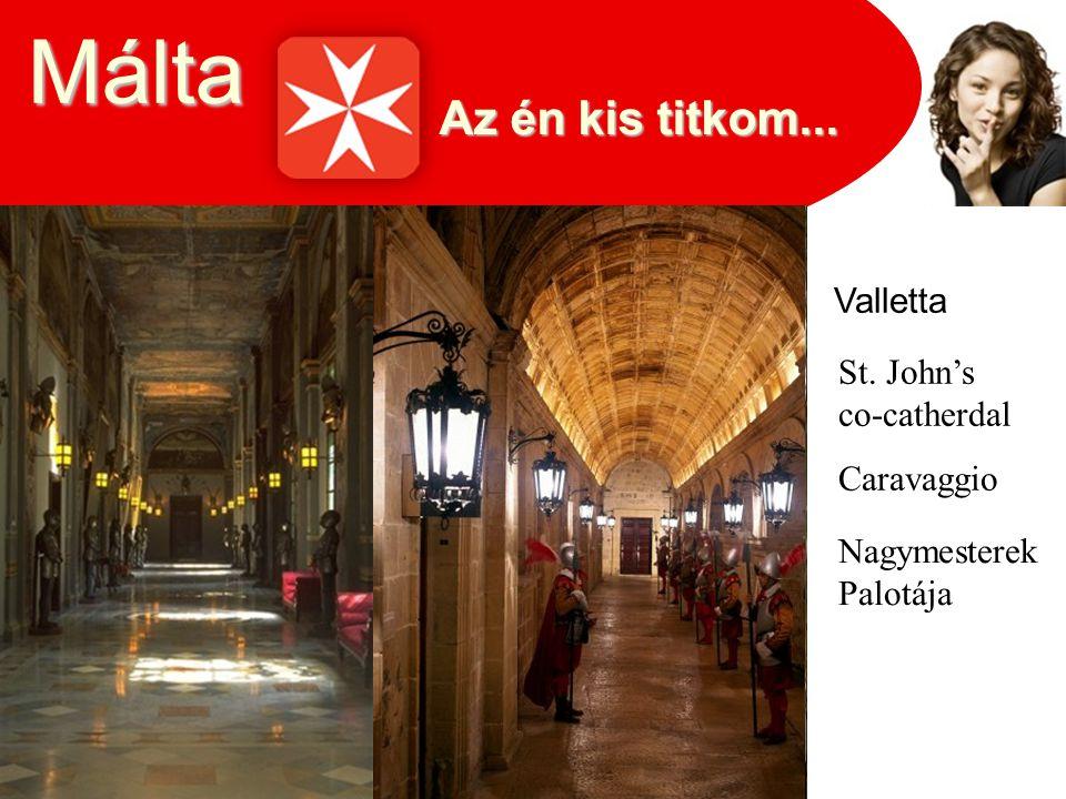Málta Az én kis titkom... Valletta St. John's co-catherdal Caravaggio