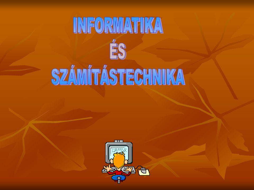 INFORMATIKA ÉS SZÁMÍTÁSTECHNIKA