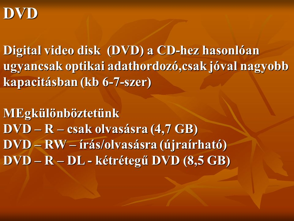 DVD Digital video disk (DVD) a CD-hez hasonlóan