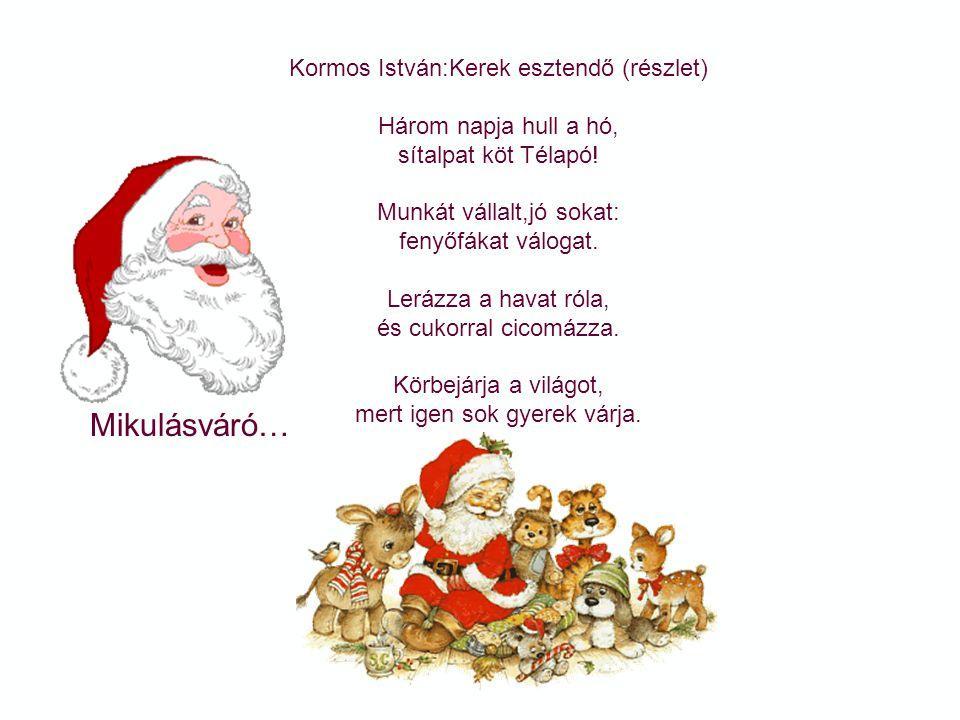 Mikulásváró… Kormos István:Kerek esztendő (részlet)