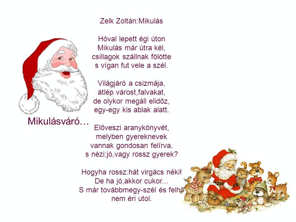 Mikulásváró… Zelk Zoltán:Mikulás Hóval lepett égi úton