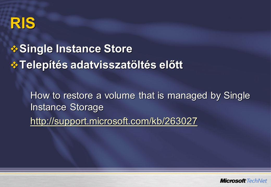 RIS Single Instance Store Telepítés adatvisszatöltés előtt