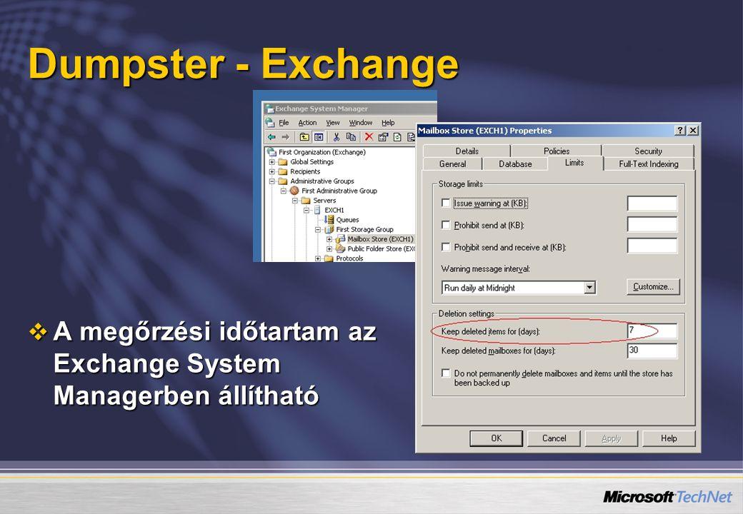 Dumpster - Exchange A megőrzési időtartam az Exchange System Managerben állítható.