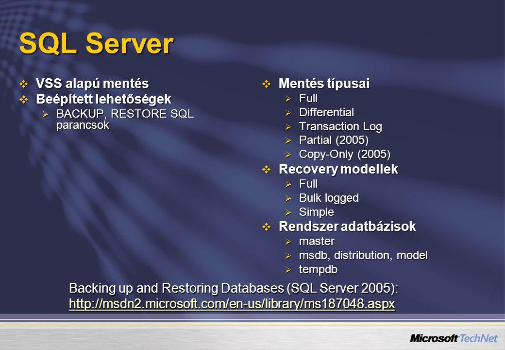 SQL Server VSS alapú mentés Beépített lehetőségek Mentés típusai