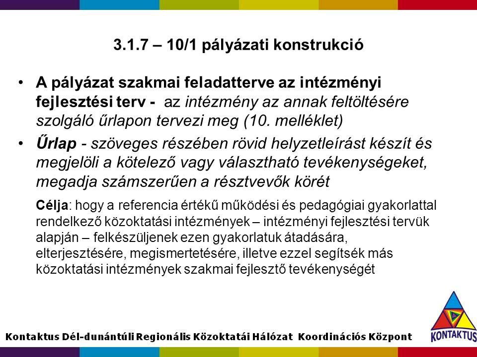 3.1.7 – 10/1 pályázati konstrukció