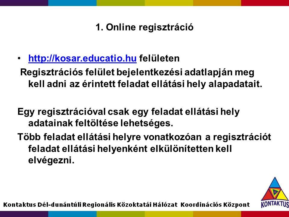 1. Online regisztráció http://kosar.educatio.hu felületen.