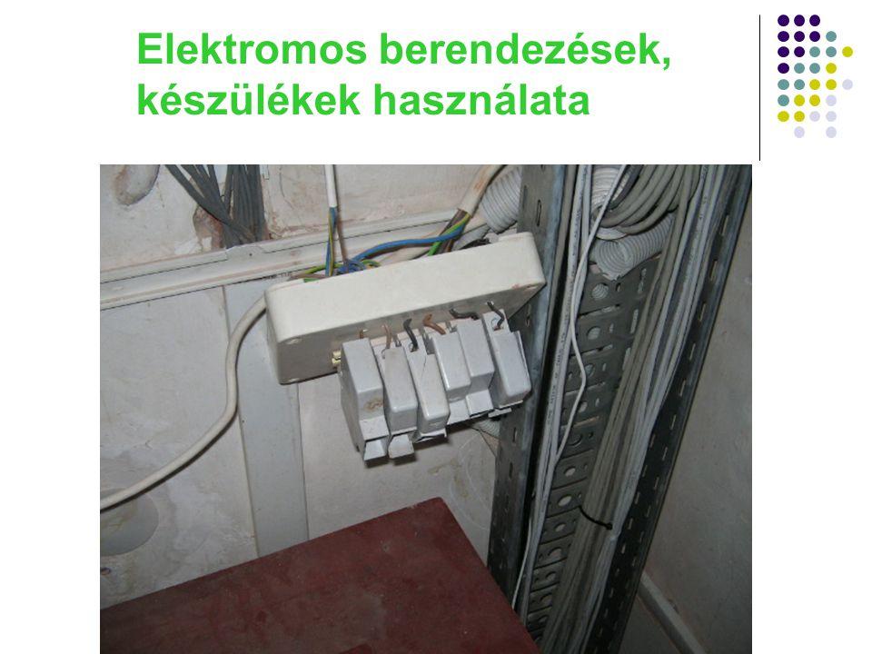 Elektromos berendezések, készülékek használata