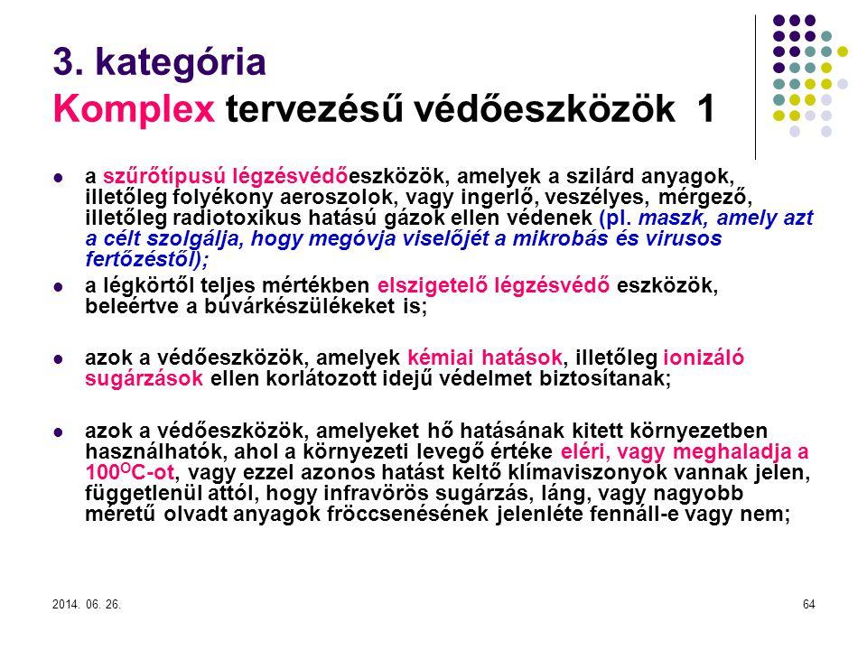 3. kategória Komplex tervezésű védőeszközök 1