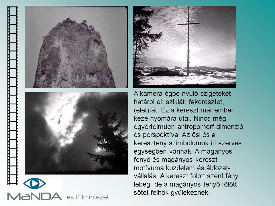 A kamera égbe nyúló szigeteket határol el: sziklát, fakeresztet, (élet)fát. Ez a kereszt már ember keze nyomára utal. Nincs még egyértelműen antropomorf dimenzió és perspektíva. Az ősi és a keresztény szimbólumok itt szerves egységben vannak. A magányos fenyő és magányos kereszt motívuma küzdelem és áldozat-vállalás. A kereszt fölött szent fény lebeg, de a magányos fenyő fölött sötét felhők gyülekeznek.