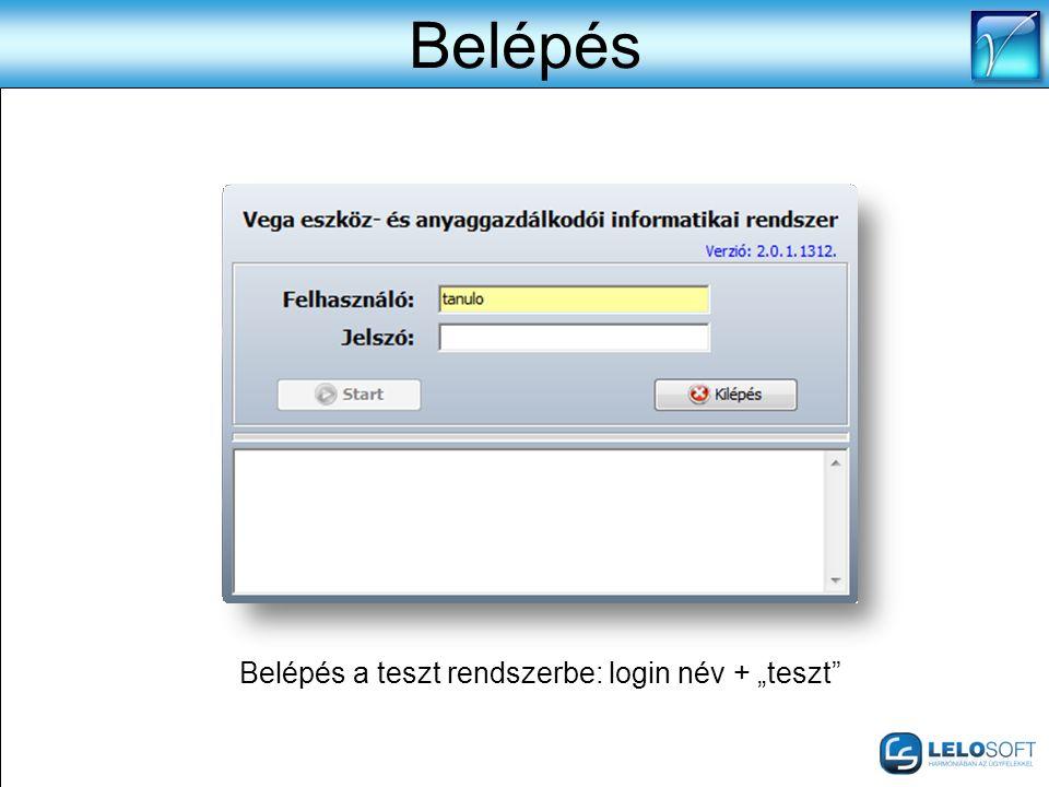"""Belépés Belépés a teszt rendszerbe: login név + """"teszt"""
