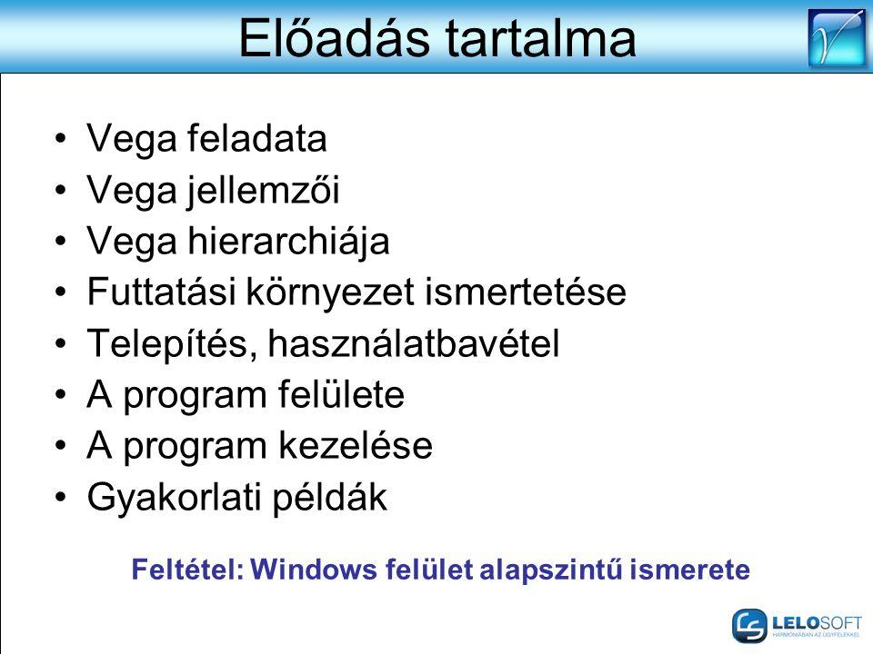 Feltétel: Windows felület alapszintű ismerete