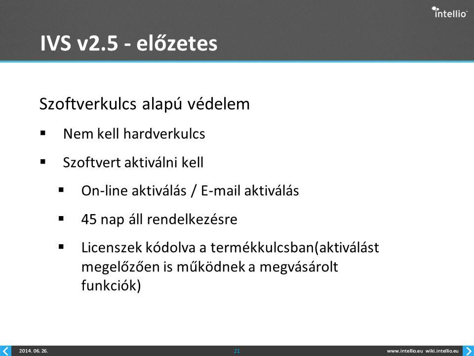 IVS v2.5 - előzetes Szoftverkulcs alapú védelem Nem kell hardverkulcs