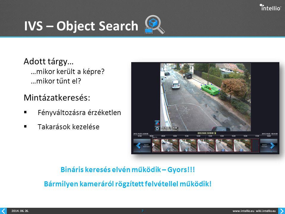 IVS – Object Search Adott tárgy… …mikor került a képre …mikor tűnt el Mintázatkeresés: Fényváltozásra érzéketlen.