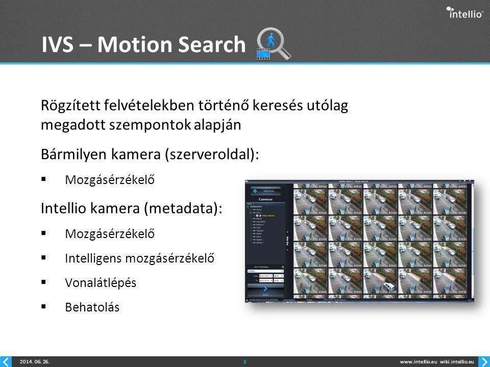 IVS – Motion Search Rögzített felvételekben történő keresés utólag megadott szempontok alapján. Bármilyen kamera (szerveroldal):