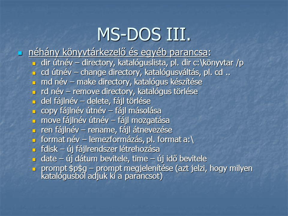 MS-DOS III. néhány könyvtárkezelő és egyéb parancsa:
