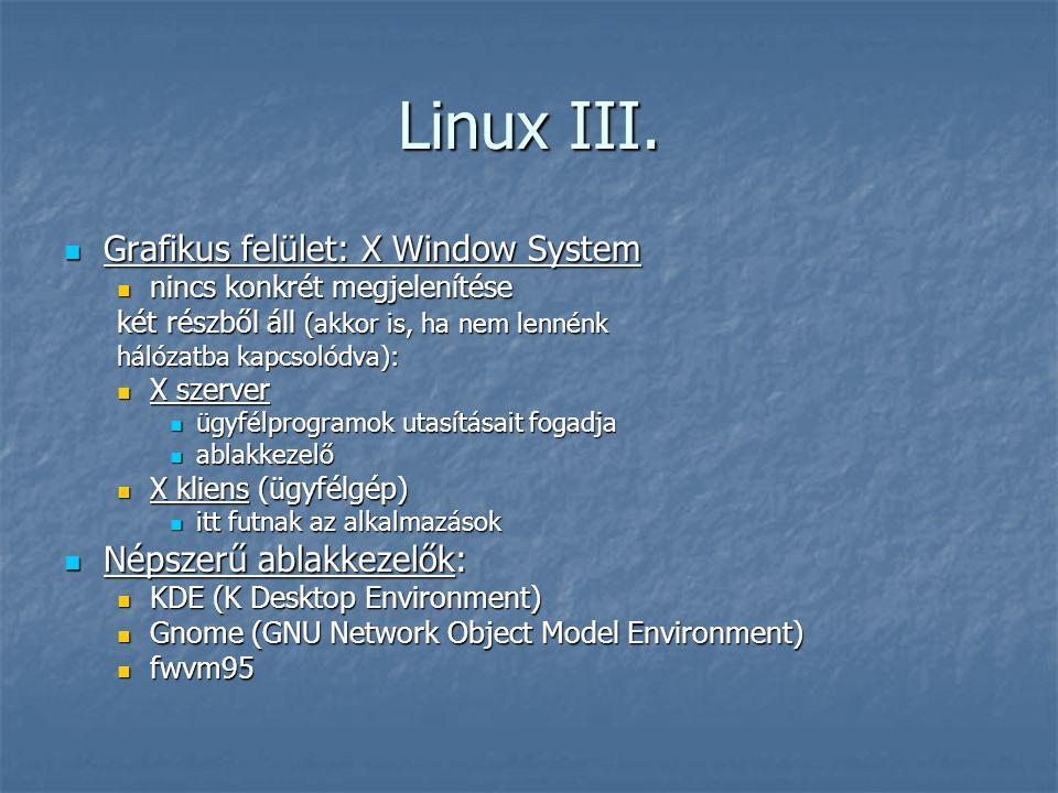 Linux III. Grafikus felület: X Window System Népszerű ablakkezelők: