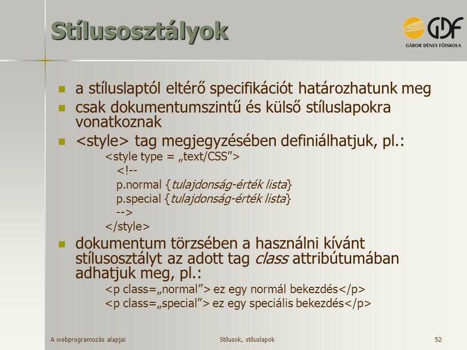 Stílusosztályok a stíluslaptól eltérő specifikációt határozhatunk meg