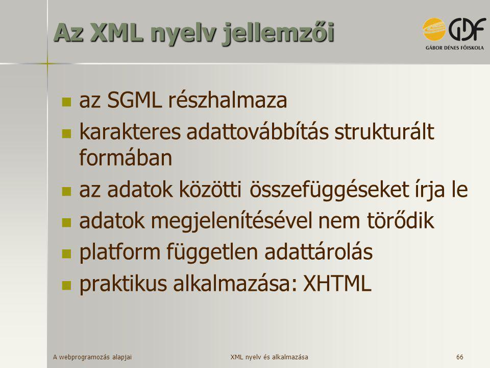 Az XML nyelv jellemzői az SGML részhalmaza