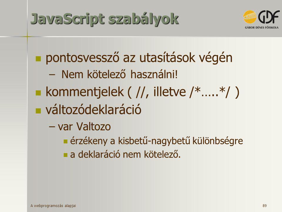 JavaScript szabályok pontosvessző az utasítások végén