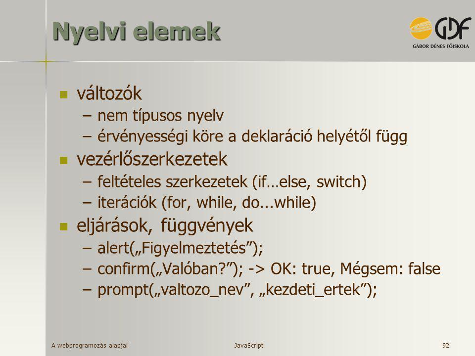 Nyelvi elemek változók vezérlőszerkezetek eljárások, függvények