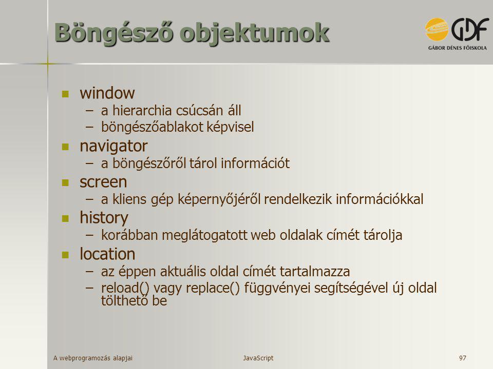 Böngésző objektumok window navigator screen history location
