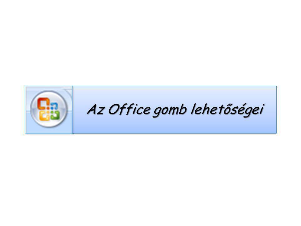Az Office gomb lehetőségei