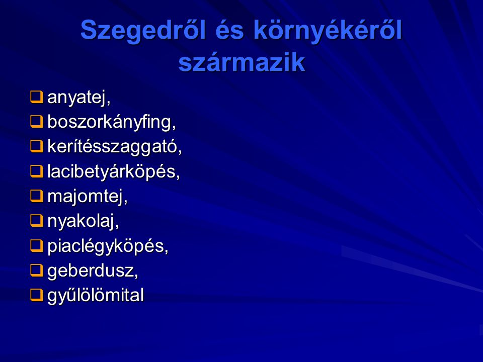 Szegedről és környékéről származik