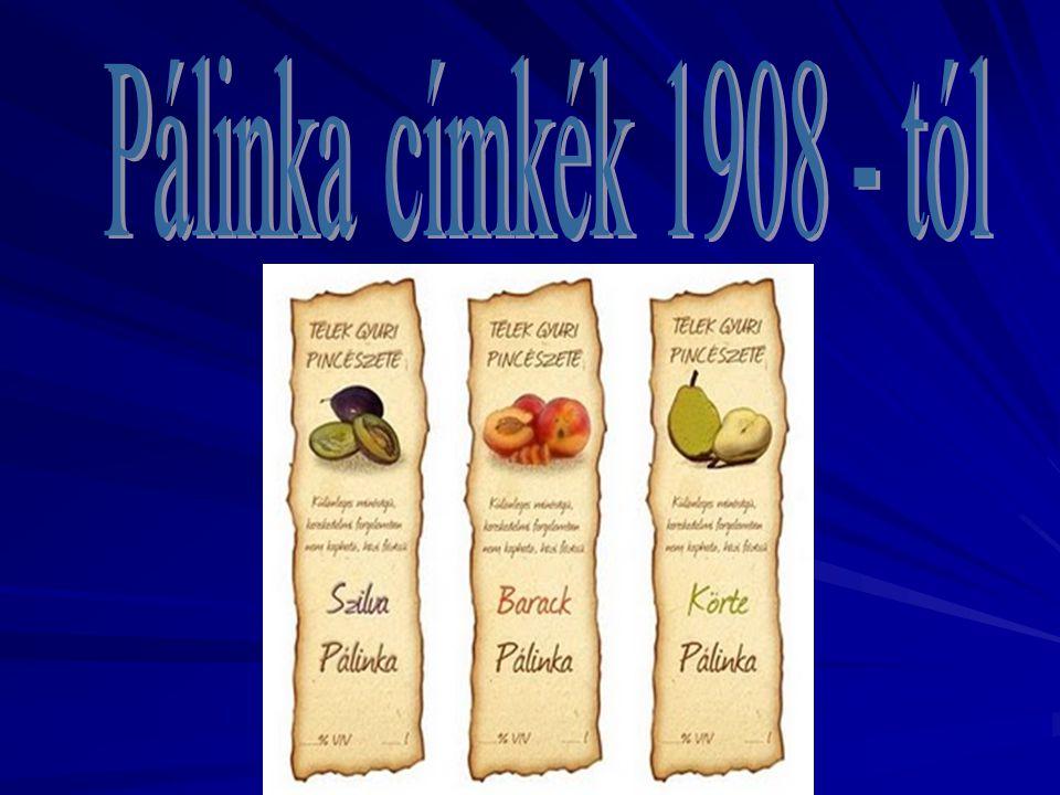 Pálinka címkék 1908 - tól