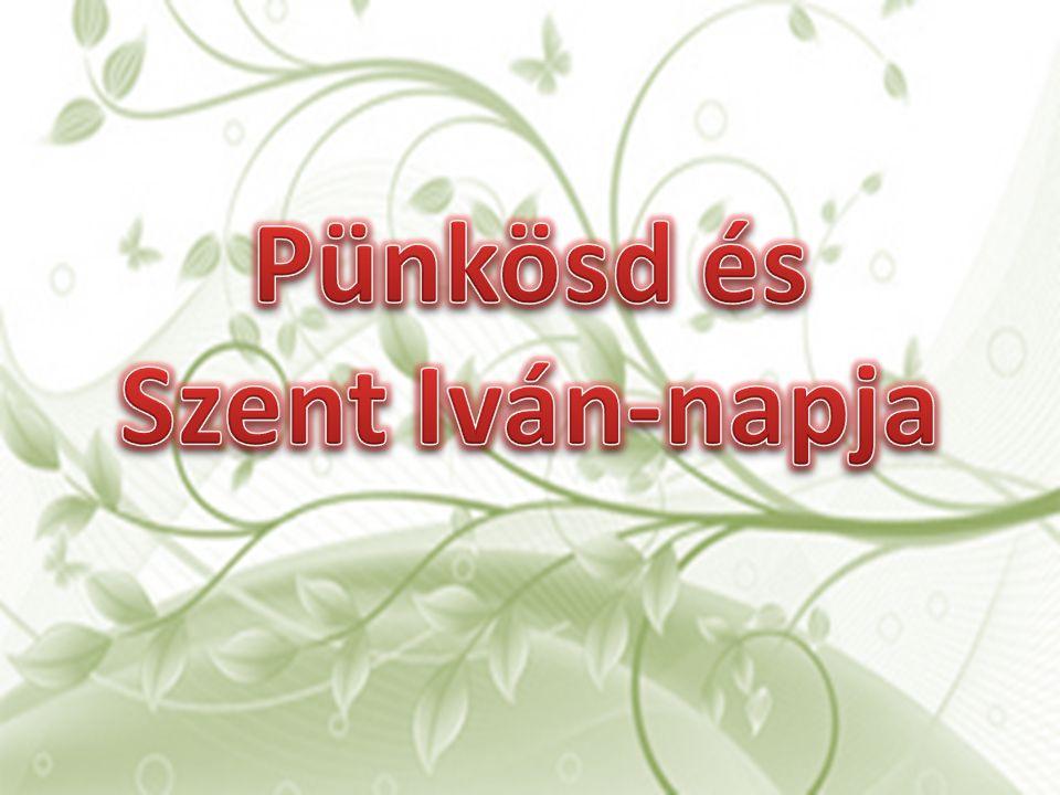 Pünkösd és Szent Iván-napja