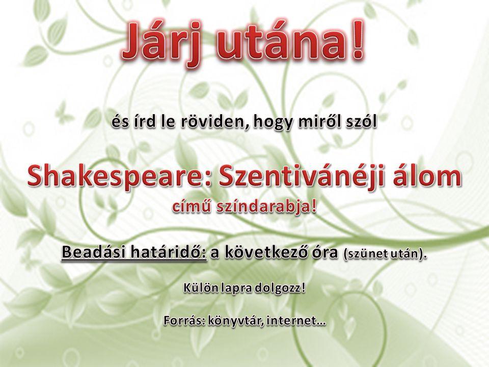 Járj utána! Shakespeare: Szentivánéji álom