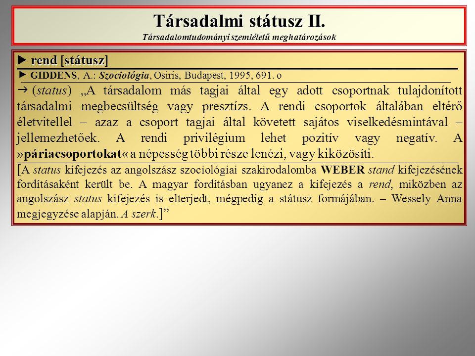 Társadalmi státusz II. Társadalomtudományi szemléletű meghatározások