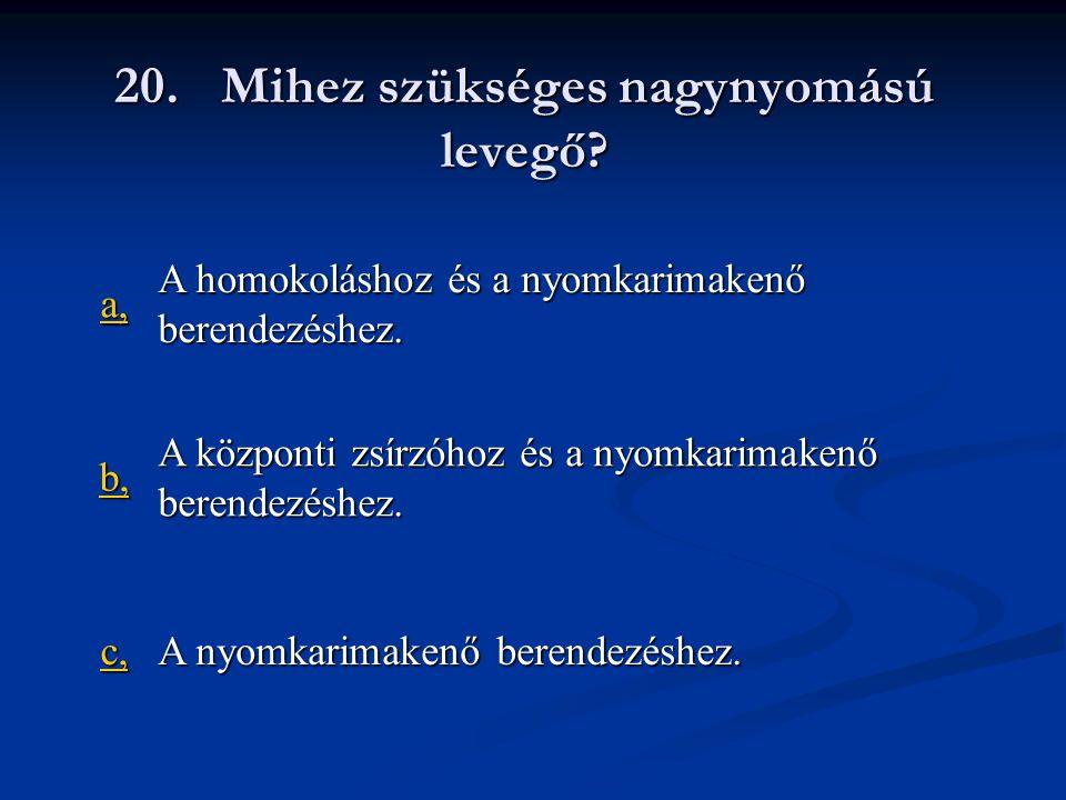 20. Mihez szükséges nagynyomású levegő