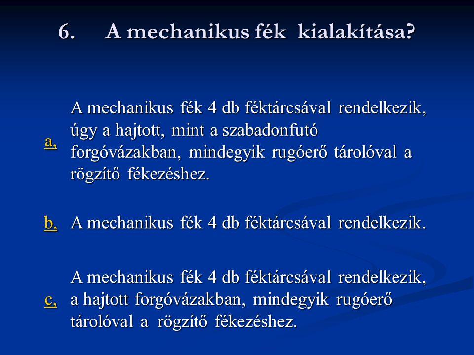 6. A mechanikus fék kialakítása
