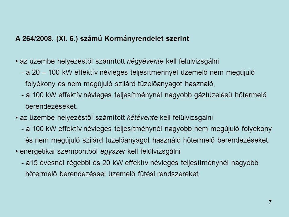 A 264/2008. (XI. 6.) számú Kormányrendelet szerint