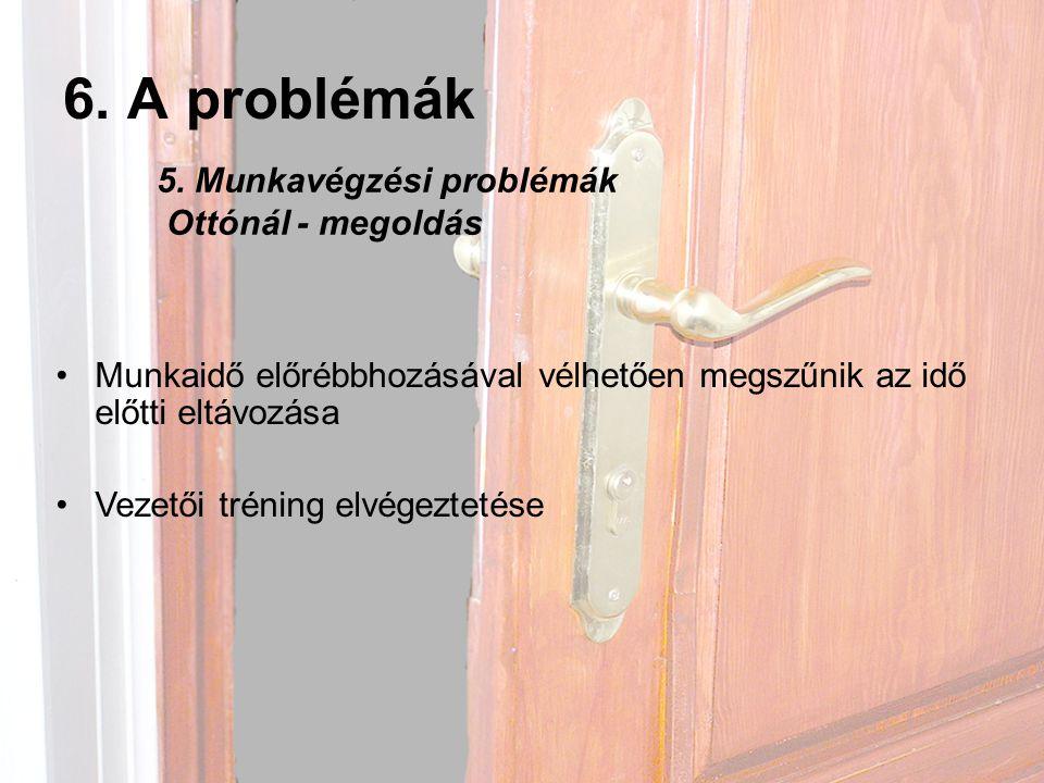 6. A problémák 5. Munkavégzési problémák Ottónál - megoldás