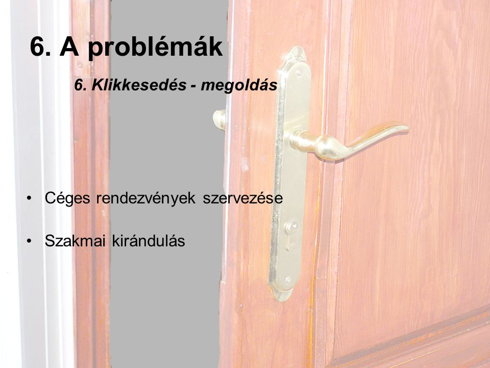 6. A problémák 6. Klikkesedés - megoldás Céges rendezvények szervezése