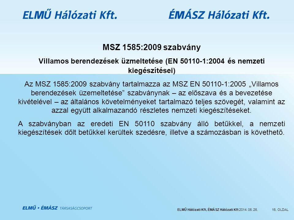 MSZ 1585:2009 szabvány Villamos berendezések üzmeltetése (EN 50110-1:2004 és nemzeti kiegészítései)