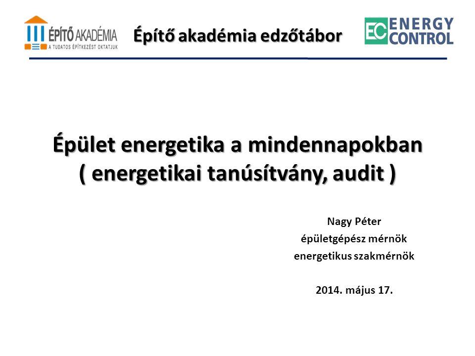 Nagy Péter épületgépész mérnök energetikus szakmérnök 2014. május 17.