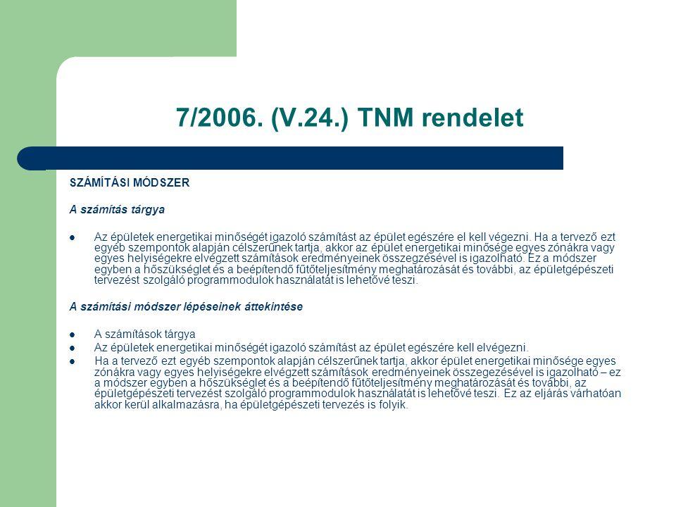 7/2006. (V.24.) TNM rendelet SZÁMÍTÁSI MÓDSZER A számítás tárgya