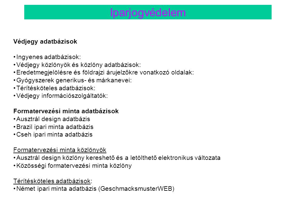 Iparjogvédelem Védjegy adatbázisok Ingyenes adatbázisok: