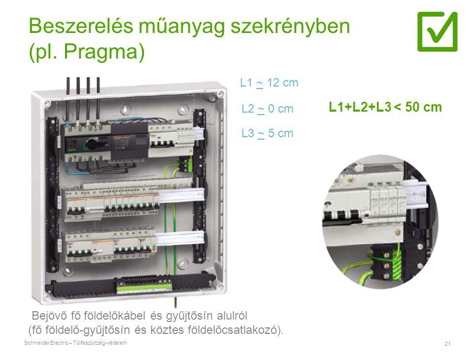 Beszerelés műanyag szekrényben (pl. Pragma)