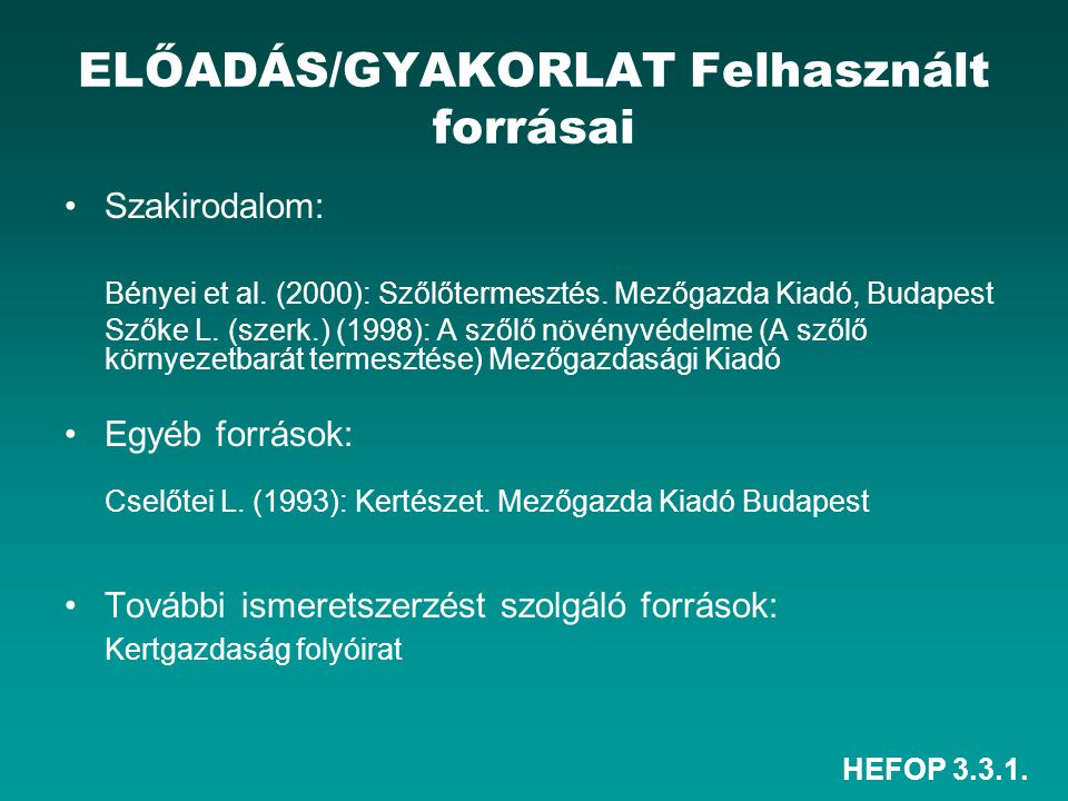 ELŐADÁS/GYAKORLAT Felhasznált forrásai