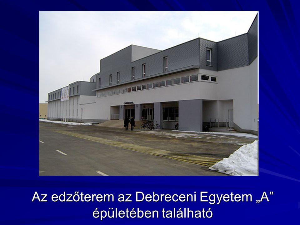 """Az edzőterem az Debreceni Egyetem """"A épületében található"""