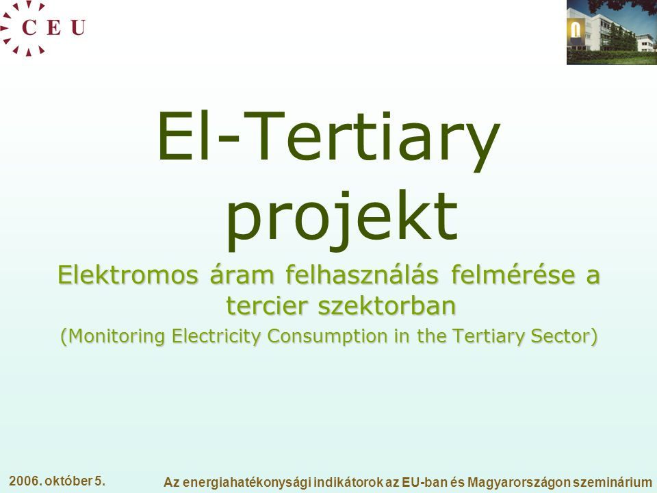 El-Tertiary projekt Elektromos áram felhasználás felmérése a tercier szektorban. (Monitoring Electricity Consumption in the Tertiary Sector)