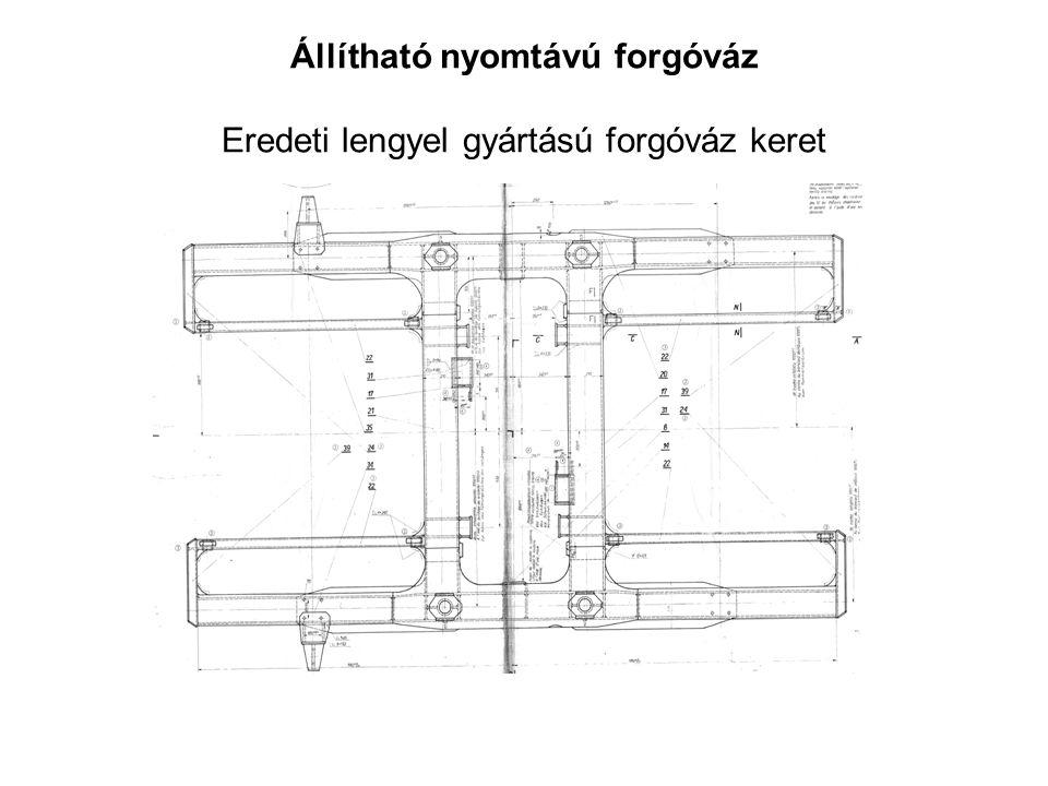 Állítható nyomtávú forgóváz Eredeti lengyel gyártású forgóváz keret